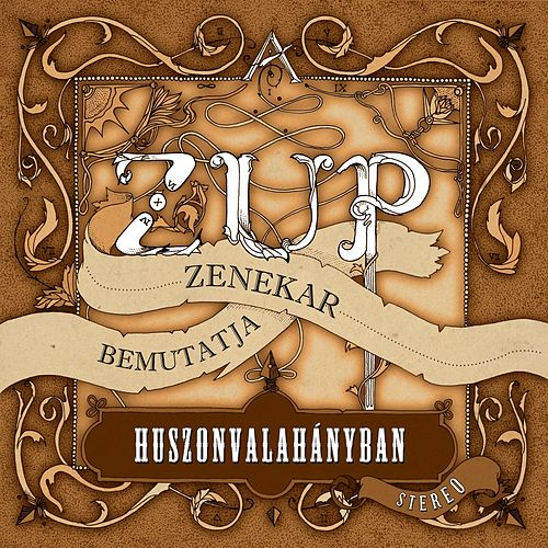 Play & Download Huszonvalahányban by Zup | Napster