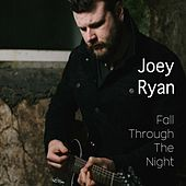 Play & Download Fall Through the Night by Joey Ryan | Napster
