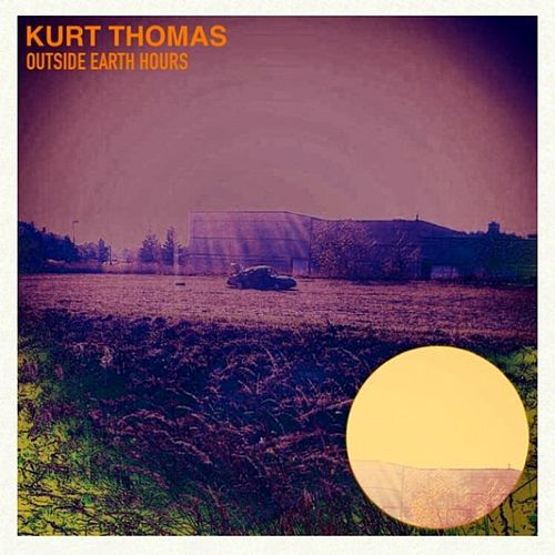 Play & Download Outside Earth Hours by Kurt Thomas | Napster