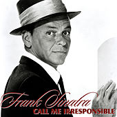 Play & Download Call Me Irresponsible by Frank Sinatra | Napster