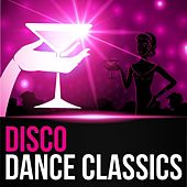 Disco Dance Classics by Various Artists