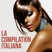 Play & Download La compilation italiana by Various Artists | Napster