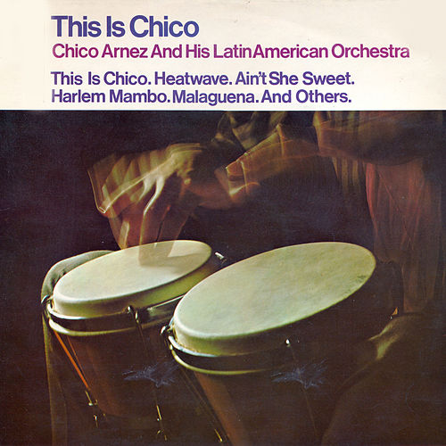 This Is Chico Arnez by Chico Arnez