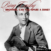 Brother, Can You Spare A Dime? by The Andrew Sisters