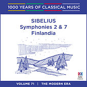 Play & Download Sibelius: Symphonies Nos. 2 & 7 - Finlandia (1000 Years of Classical Music, Vol. 71) by Adelaide Symphony Orchestra | Napster
