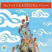 Play & Download My First Classical Album by Various Artists | Napster