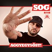 Play & Download Aggyegy5öst by S.O.G. | Napster