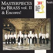 Play & Download Masterpieces for Brass & Encores! Vol. II by The Royal Danish Brass Ensemble | Napster
