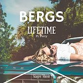 Lifetime (ft. Perry) by Bergs