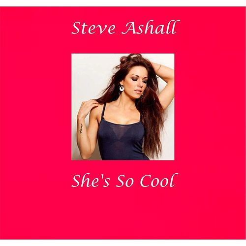She's so Cool by Steve Ashall