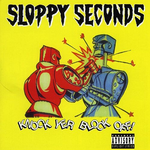 Play & Download Knock Yer Block Off! by Sloppy Seconds | Napster