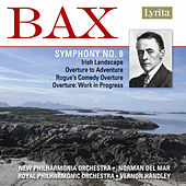 Bax: Symphony No. 6 by Various Artists