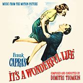 Play & Download It's a Wonderful Life (Original Motion Picture Soundtrack) by Dimitri Tiomkin | Napster