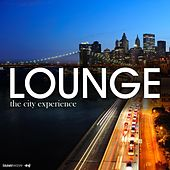 Play & Download Lounge - The City Experience by Various Artists | Napster