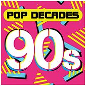 Pop Decades: 90s von Various Artists