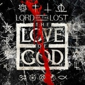 Play & Download The Love of God by Lord Of The Lost  | Napster