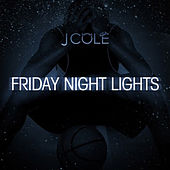 Play & Download Friday Night Lights by J. Cole | Napster