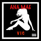Play & Download Ana Mae the EP by V.I.C. | Napster