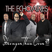 Stronger Than Ever by The Echoaires