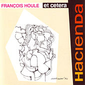 Play & Download Hacienda by Francois Houle 5 | Napster