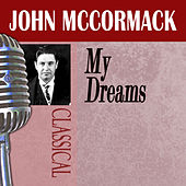 Play & Download My Dreams by John McCormack | Napster