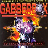 Play & Download Gabberbox - The Best Of The Past, Present & Future 2 by Various Artists | Napster
