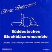 Play & Download Brass Impressions by Süddeutsches Blechbläserensemble | Napster
