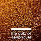 The Gold of Deephouse by Various Artists