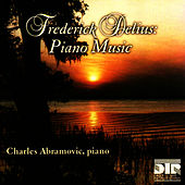 Play & Download Delius: Piano Music by Charles Abramovic | Napster