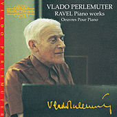 Ravel: Piano Works by Vlado Perlemuter