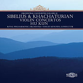 Play & Download Sibelius & Khachaturian: Violin Concertos & Orchestral Favourites, Vol. XI by Hu Kun | Napster