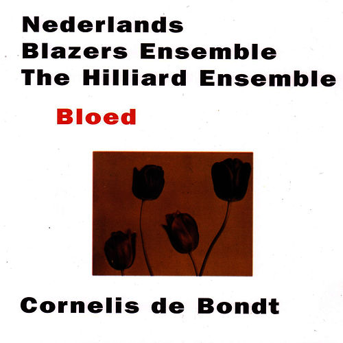 Play & Download Bloed by Nederlands Blazers Ensemble | Napster
