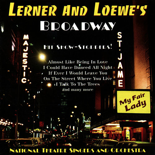 Lerner and Loewe's Broadway: Hit Show Stoppers! by National Theatre Singers And Orchestra