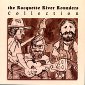 The Racquette River Rounders Collection by The Racquette River Rounders
