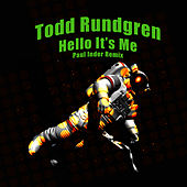 Play & Download Hello It's Me (Paul Inder Remix) by Todd Rundgren | Napster