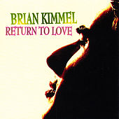 Return to Love by Brian Kimmel
