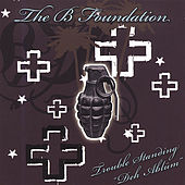 Play & Download Trouble Standing by The B Foundation | Napster