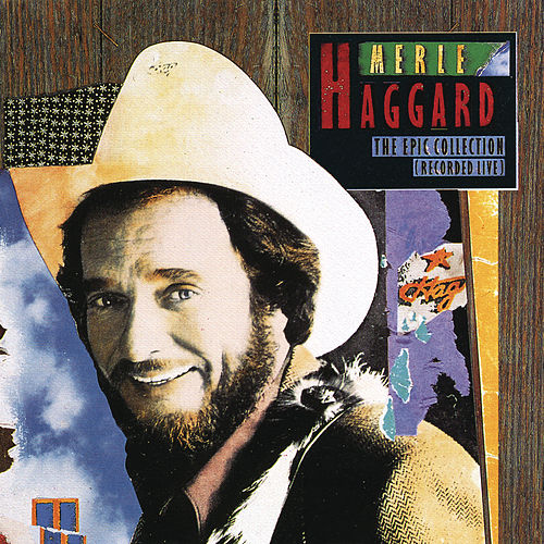 Play & Download The Epic Collection (Recorded Live) by Merle Haggard | Napster