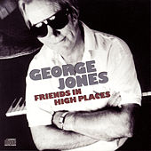 Play & Download Friends In High Places by George Jones | Napster