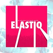 Play & Download Elastiq (feat. Blue Wayze) by DJ Nelson | Napster
