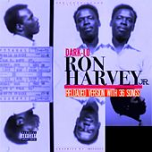 Ron Harvey Jr (Reloaded) by Dark Lo