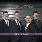 Hey Mama by The Ball Brothers
