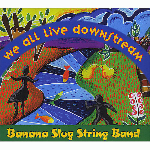 Play & Download We All Live Downstream by Banana Slug String Band | Napster