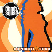 Play & Download Sophistafunk by Bomb Squad | Napster