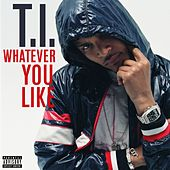 Play & Download Whatever You Like by T.I. | Napster