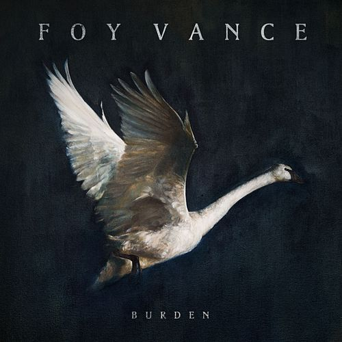 Burden by Foy Vance