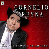 Play & Download El Que Padece De Amores by Cornelio Reyna | Napster