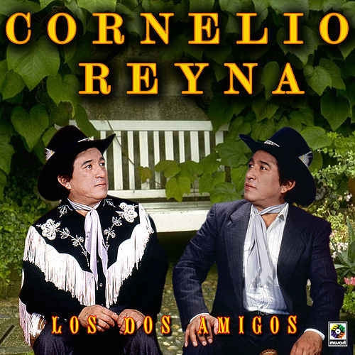 Play & Download Los Dos Amigos by Cornelio Reyna | Napster