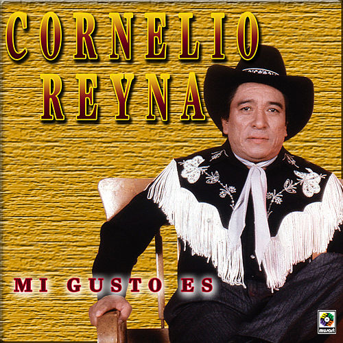 Play & Download Mi Gusto Es by Cornelio Reyna | Napster