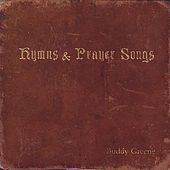 Play & Download Hymns & Prayer Songs by Buddy Greene | Napster